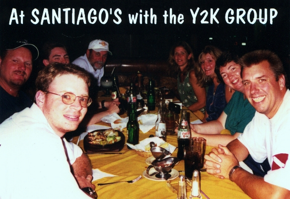 THE 2000 TRIP AT THE OLD SANTIAGO'S